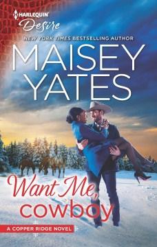 Want me, cowboy Maisey Yates