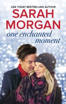 One enchanted moment Sarah Morgan.