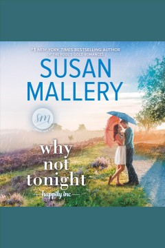 Why not tonight [electronic resource] / Susan Mallery.
