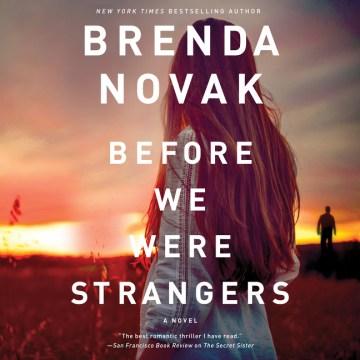 Before we were strangers [electronic resource] / Brenda Novak.