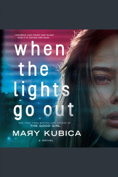 When the Lights Go Out [electronic resource] / Mary Kubica.