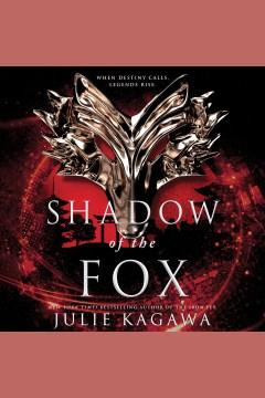 Shadow of the Fox [electronic resource] / Kagawa, Julie.