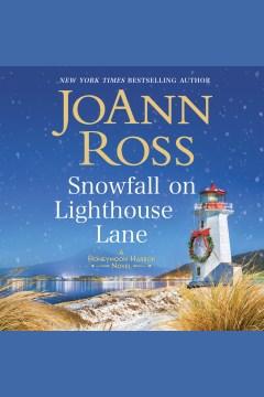 Snowfall on Lighthouse Lane : Honeymoon Harbor Series, Book 2 [electronic resource] / Joann Ross.