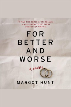 For better and worse : a novel [electronic resource] / Margot Hunt.