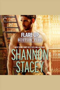 Flare Up [electronic resource] / Shannon Stacey.