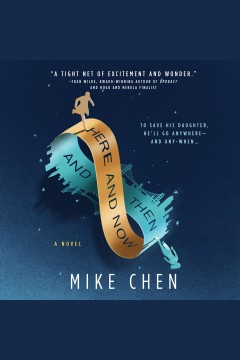 Here and now and then [electronic resource] / Mike Chen.