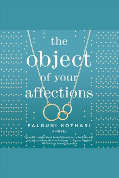 The object of your affections [electronic resource] / Falguni Kothari.