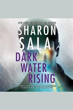 Dark water rising [electronic resource] / Sharon Sala