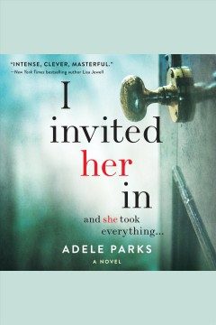 I invited her in [electronic resource] / Adele Parks.