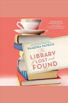The Library of Lost and Found [electronic resource] / Phaedra Patrick.