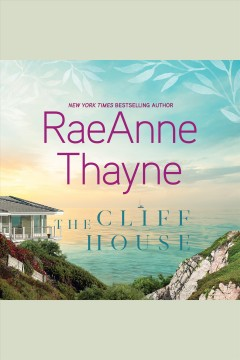 The cliff house [electronic resource] / RaeAnne Thayne