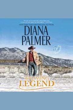 Wyoming Legend [electronic resource] / Diana Palmer.
