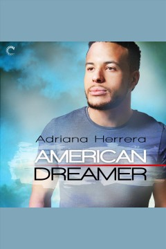 American dreamer [electronic resource] / Adriana Herrera.