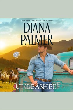 Unleashed [electronic resource] / Diana Palmer.