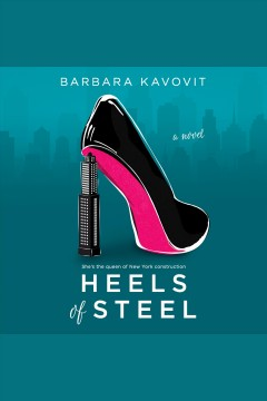 Heels of steel [electronic resource] / Barbara Kavovit.