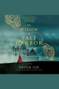 The widow of Pale Harbor : a novel [electronic resource] / Hester Fox.