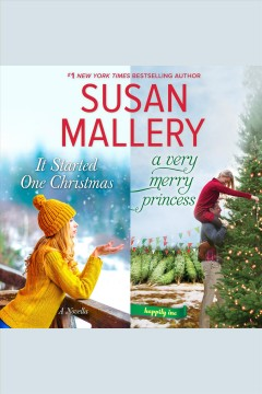 It started one Christmas ; : A very merry princess [electronic resource] / Susan Mallery.