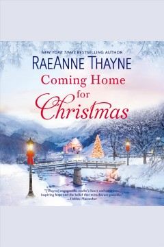 Coming home for Christmas [electronic resource] / Raeanne Thayne.