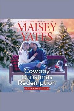 Cowboy Christmas redemption [electronic resource] / Maisey Yates.