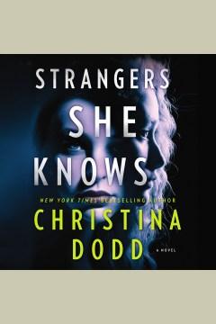Strangers she knows [electronic resource] / Christina Dodd