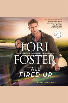 All fired up [electronic resource] / Lori Foster.