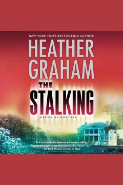 The stalking [electronic resource] / Heather Graham.