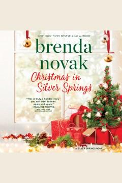 Christmas in Silver Springs [electronic resource] / Brenda Novak.