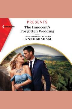 The innocent's forgotten wedding [electronic resource] / Lynne Graham.