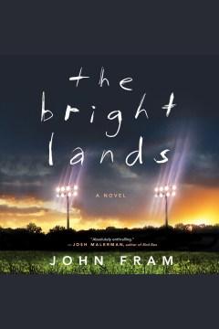 The Bright Lands [electronic resource] / John Fram.