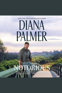 Notorious [electronic resource] / Diana Palmer.
