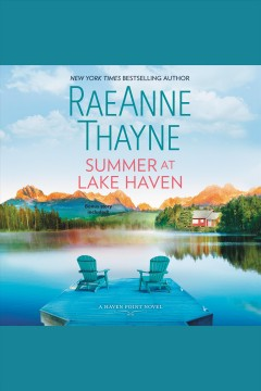 Summer at Lake Haven [electronic resource] / RaeAnne Thayne.