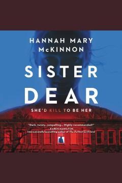 Sister dear [electronic resource] / Hannah Mary McKinnon.