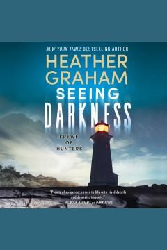 Seeing darkness [electronic resource] / Heather Graham.