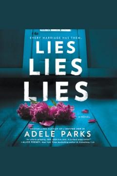 Lies, lies, lies [electronic resource] / Adele Parks.