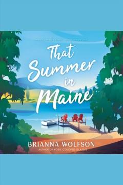 That summer in Maine [electronic resource] / Brianna Wolfson.