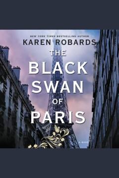 The Black Swan of Paris [electronic resource] / Karen Robards.