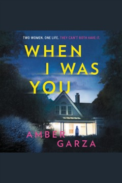 When I Was You : A Novel [electronic resource] / Amber Garza.