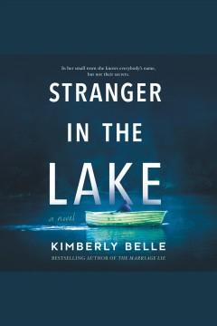 Stranger in the lake [electronic resource] / Kimberly Belle.