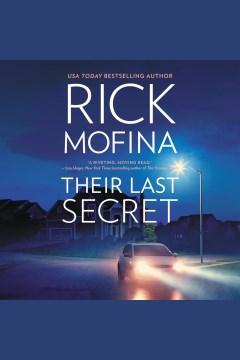 Their last secret [electronic resource] / Rick Mofina.
