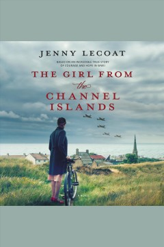 The Girl from the Channel Islands [electronic resource] / Jenny Lecoat.