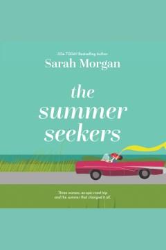 The summer seekers [electronic resource] / Sarah Morgan.