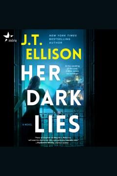 Her dark lies [electronic resource] / J.T. Ellison.