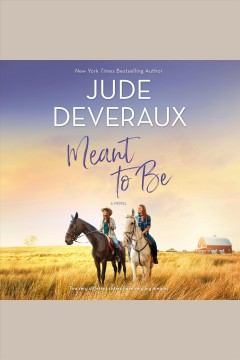 Meant to be : a novel [electronic resource] / Jude Deveraux.