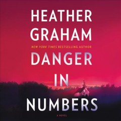 Danger in numbers [electronic resource] / Heather Graham.