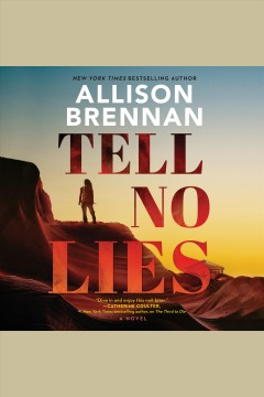 Tell no lies : a novel [electronic resource] / Allison Brennan.