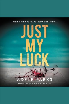Just my luck [electronic resource] / Adele Parks.