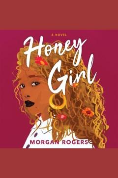 Honey girl [electronic resource] / Morgan Rogers.