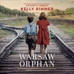 The Warsaw orphan : a novel [electronic resource] / Kelly Rimmer.