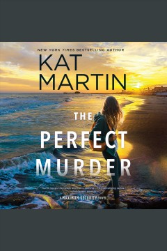 The perfect murder [electronic resource] / Kat Martin