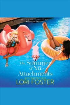 The summer of no attachments : a novel [electronic resource] / Lori Foster.